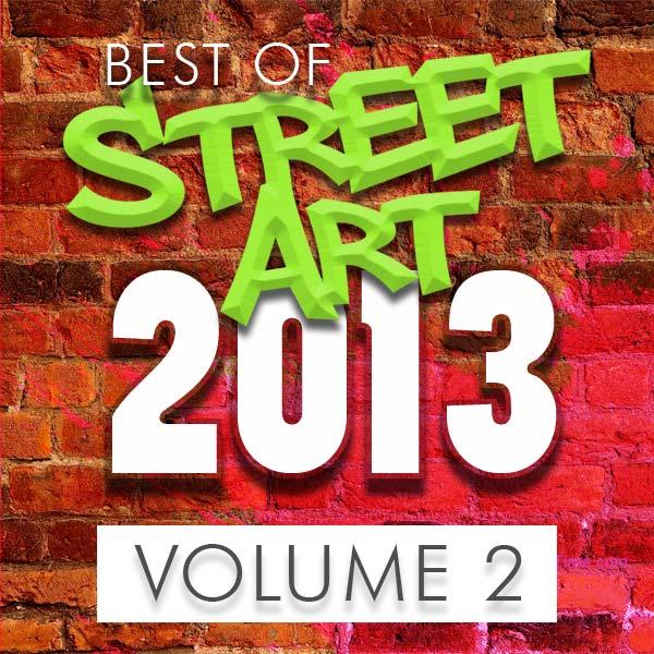 Best Street Art & Graffiti 2013